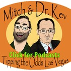 The 349th Mitch and Dr. Kev's Tipping the Odds Las Vegas Podcast