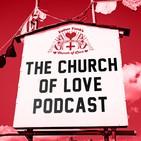 The Church of Love Podcast: Season 2 Episode 5: Dirt Monkey