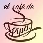 EL CAFÉ DE PIPA