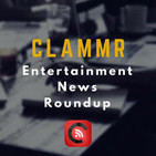 018 Clammr Entertainment News Roundup- 20150724