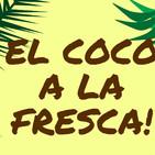 El Coco a la fresca!