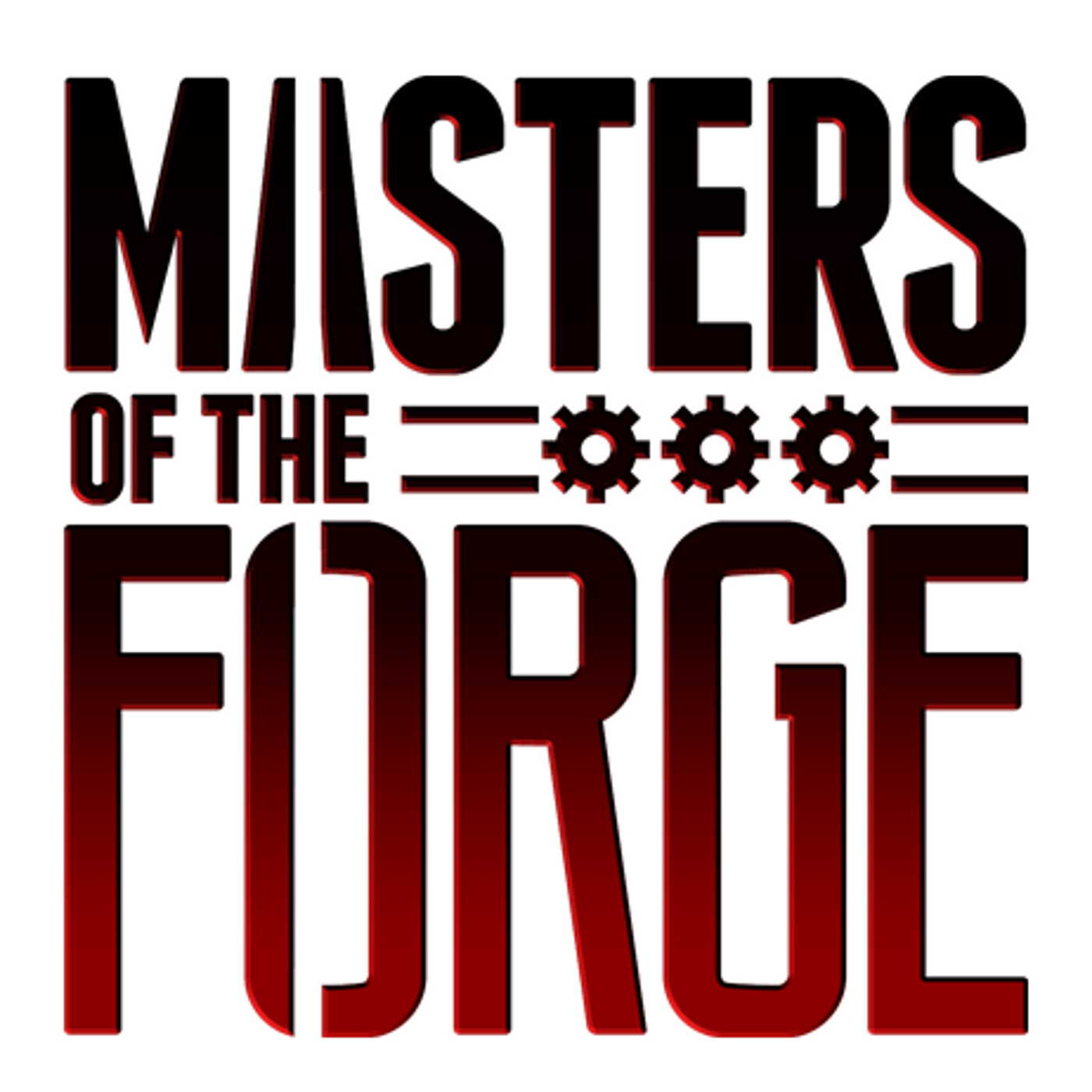 Masters of the Forge - Episode 012