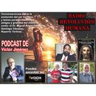 "Podcast de Víctor Jiménez ""Radio Revolución Humana"