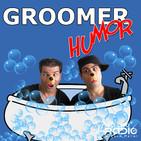 Groomer Humor - Episode 39 Breaking In