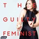 The Guilty Feminist Crossover #2: No Such Thing as a Guilty Feminist