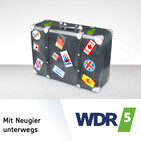 WDR 5 Mit Neugier unterwegs Ganze Sendung (25.05.2019)