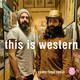 This Is Western #4: con Antonio Gutiérrez y Reverendo and the new preacher boys