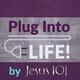Plug Into Life – April 9, 2020
