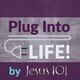 Plug Into Life - August 7, 2020
