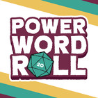 Power Word Roll - Episode 7: All's Well that Ends in a Well