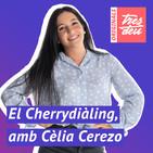 El Cherrydiàling, amb Cèlia Cerezo