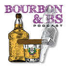 Bourbon and BS Episode 32