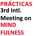3rd Intl. Meeting Mindfulnes. 2016. Prácticas