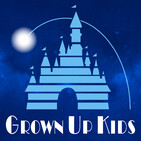 Grown Up Kids - Episode #75 - The Moon-Spinners