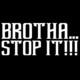 BROTHA...STOP IT!!! EP 8 'BRAND OWNERSHIP 101' w ROB LOPEZ
