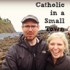 Catholic in a Smalltown Podcast