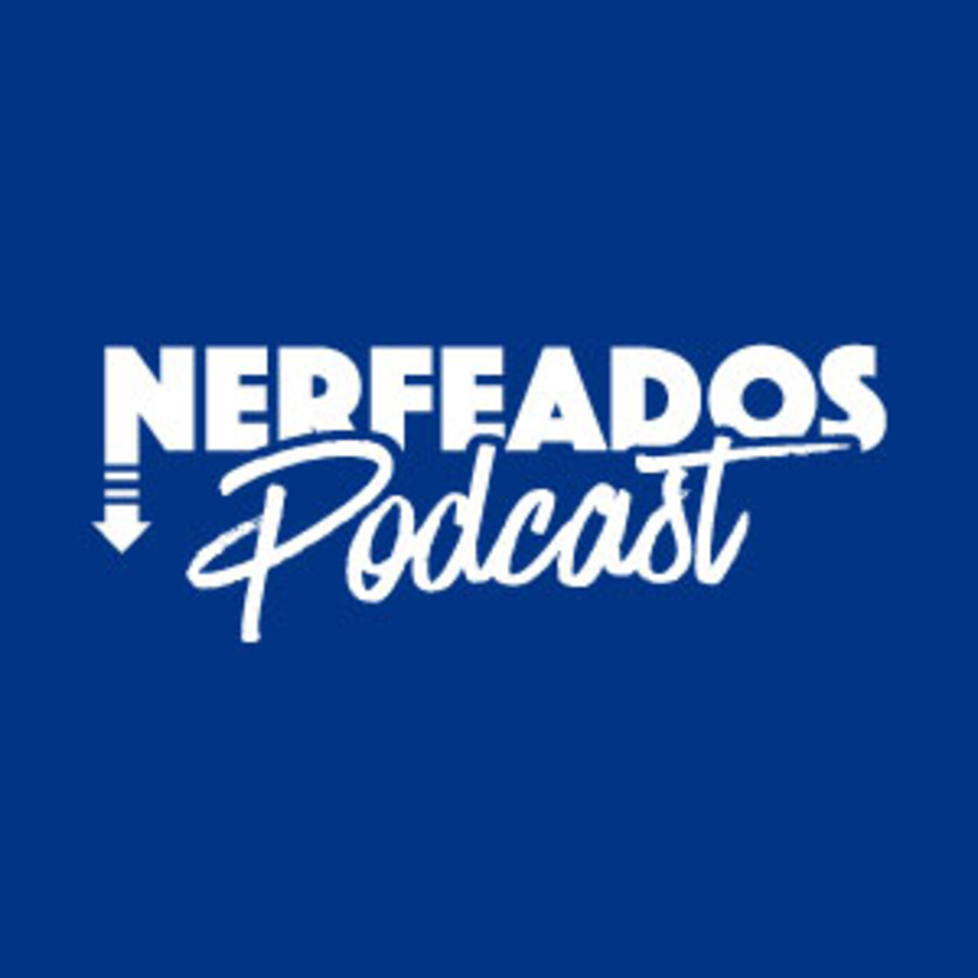 Nerfeados Podcast