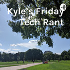 Kyle's Friday Tech Rant S9-6899