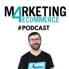 Marketing4eCommerce Podcast by Rubén Bastón