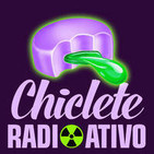 Chiclete Radioativo