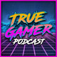 PS3 PS2 PS1 Backwards Compatibility on PS5? & Next Gen Game Prices RISE! - True Gamer Podcast Ep. 10