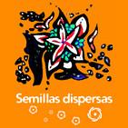 Semillas dispersas - Programa 6 - abril 2017