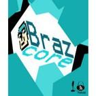 Brazcore's Podcast