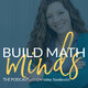 Episode 70 - Implementing Ideas from the Virtual Math Summit