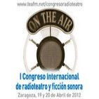 I Congreso Internacional de Radioteatro. Zaragoza.