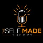 The Self Made Theory