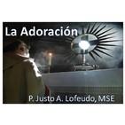 La Adoración. P. Justo A. Lofeudo, MSE