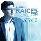 Bienes Raíces con Juan Carlos Zamora