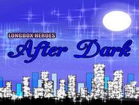 Longbox Heroes After Dark Episode 208: Pocket Full of Relish