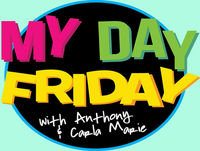 MyDayFriday: Anthony's #LicenseGate and Carla Marie's Nieces