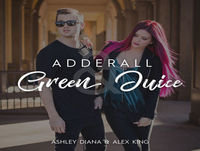 Adderall & Green Juice with Ashley Diana & Alex King (Trailer)