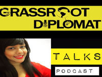 Grassroot Diplomat Talks Podcast: Self Development in Diplomacy and International Relations