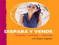 Dispara y Vende Podcast: Fotografía · Marketing ·