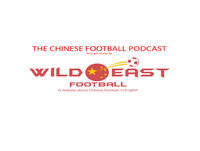 The Chinese Football Podcast – Wild East Football