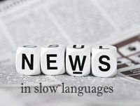 News in Slow Languages