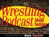 Indy Wrestling Politics & Brian's New Moniker! - Episode 148