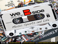 We Are The B Side – Episode 31