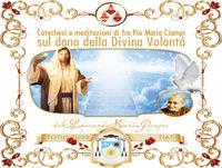 Catechesi sulla Divina Volontà. Meditazione di Fra Pio. La  restaurazione del Progetto Originario. N.2 - 5 maggio 2019