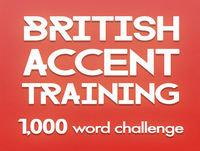 British Accent Training: The 1,000-Word Challenge