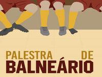Palestra de Balneário #75 – Jornada 26