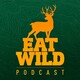 EatWild 38 - Counting to 10 - A moose hunting story