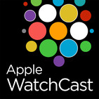 The Apple WatchCast Podcast - A podcast dedicated