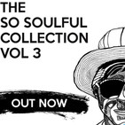 10th Aug 2016 - The So Soulful Show - Podcast - The So Soulful Collection Vol 2 (Out Now!)