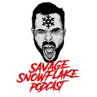 Savage Snowflake Podcast