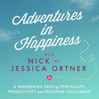 Adventures in Happiness with Nick and Jessica Ortn