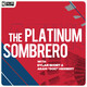the platinum sombrero episode 73- You Never Forget Your First